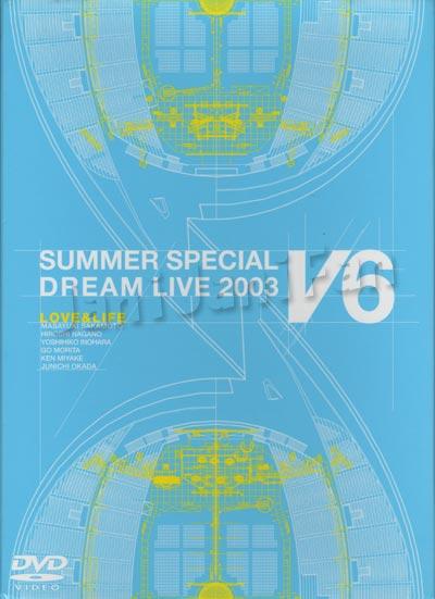 DVD(2枚組) ★ V6 2004 「LOVE&LIFE 〜V6 SUMMER SPECIAL DREAM LIVE 2003〜」 初回限定生産盤                                          [v6dv145]